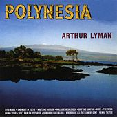 Polynesia by Arthur Lyman