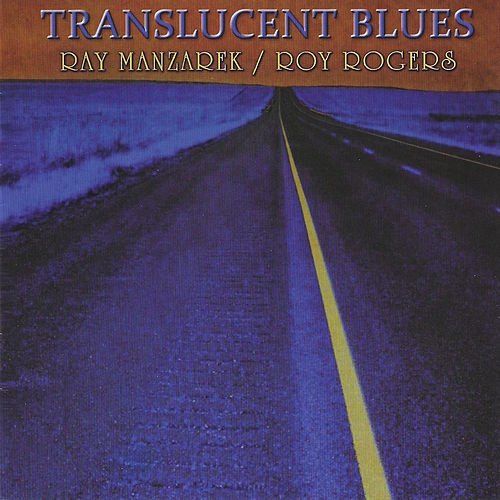 Translucent Blues by Ray Manzarek