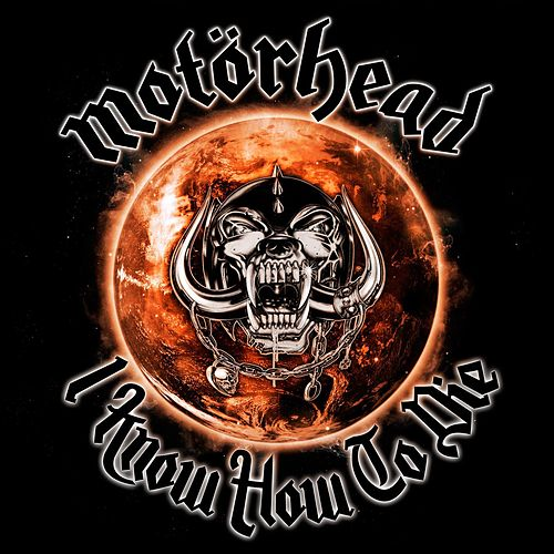 I Know How To Die by Motörhead