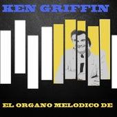El Organo Melodico De by Ken Griffin