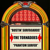 Bustin' Surfboards / Phantom Surfer by The Tornadoes