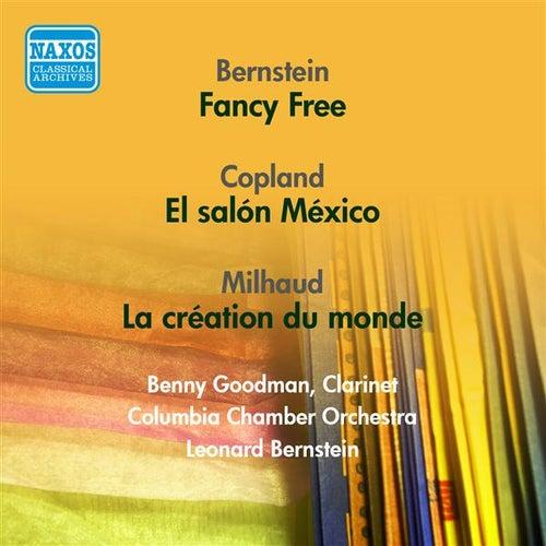 Bernstein, L.: Fancy Free / Copland, A.: El Salon Mexico / Milhaud, D.: La Creation Du Monde (Bernstein) (1951, 1956) by Various Artists