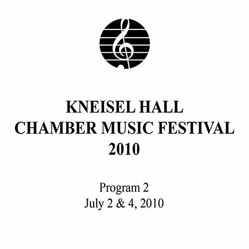 Kneisel Hall Chamber Music Festival 2010 - Program 2: July 2 & 4, 2010 by Various Artists