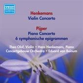 Henkemans, H.: Violin Concerto / Pijper. W.: Piano Concerto / 6 Symphonische Epigrammen (Beinum) (1954) by Eduard Van Beinum