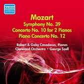 Mozart, W.A.: Symphony No. 39 / Concerto for 2 Pianos in E Flat Major / Piano Concerto No. 12 (Casadesus, Szell) (1947, 1955) by Various Artists