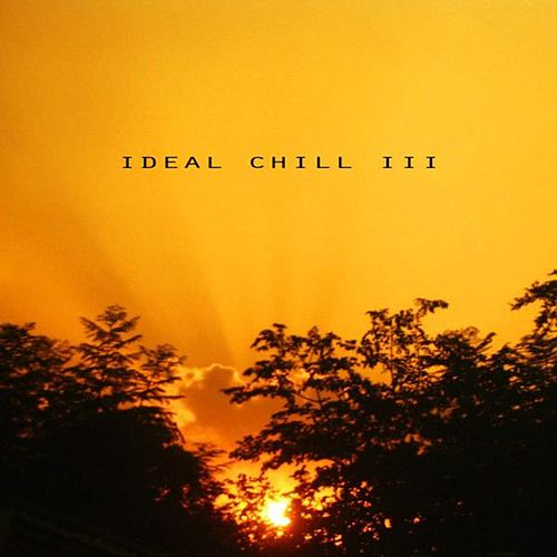Ideal Chill III by Various Artists