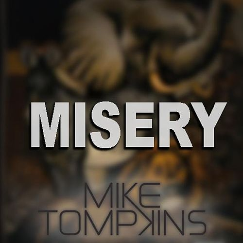 Misery - Single by Mike Tompkins