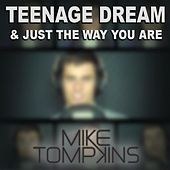 Teenage Dream & Just The Way You Are - Single by Mike Tompkins