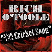 The Cricket Song - Single by Rich O'Toole