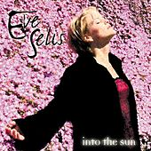 Into The Sun by Eve Selis
