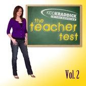The Teacher Test, Vol. 2 by Kidd Kraddick In the Morning