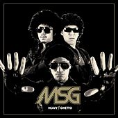 Heavy Ghetto by The Notorious MSG
