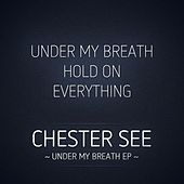 Under My Breath by Chester See