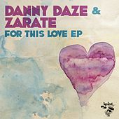 For This Love EP by Danny Daze