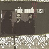 Wide Mouth Mason by Wide Mouth Mason