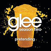 Pretending (Glee Cast Version) by Glee Cast