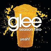 Yeah! (Glee Cast Version) by Glee Cast