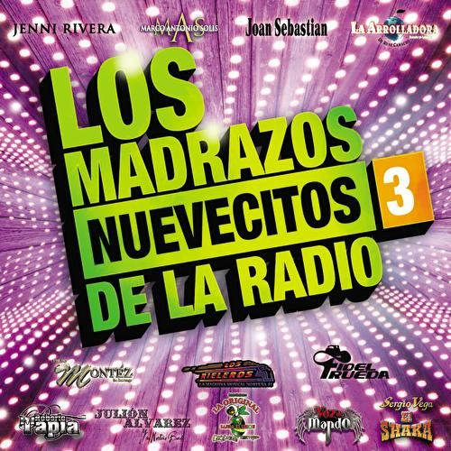 Los Madrazos Nuevecitos De La Radio 3 by Various Artists