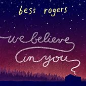 We Believe In You - Single by Bess Rogers