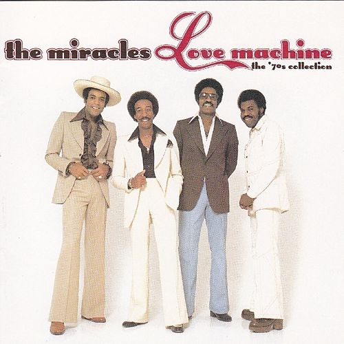 Love Machine: The '70s Collection von The Miracles