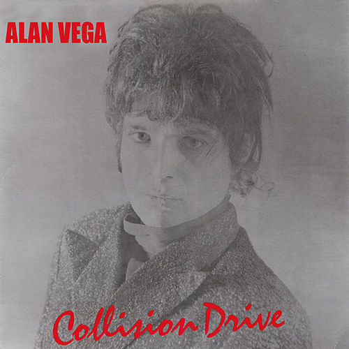 Collision Drive by Alan Vega