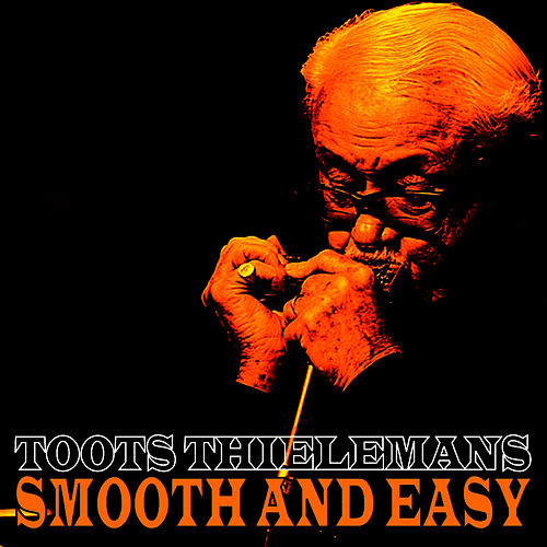 Smooth and Easy by Toots Thielemans
