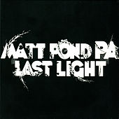 Last Light by Matt Pond PA
