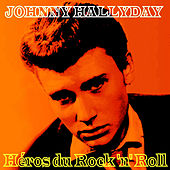 Héros du Rock 'n' Roll by Johnny Hallyday