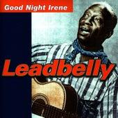 Good Night Irene by Leadbelly