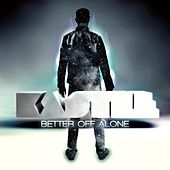 Better Off Alone by Kastle