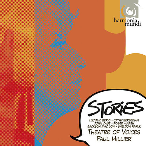 Stories - Berio and Friends by Theatre Of Voices
