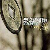 Shot Through With Beauty by John Stowell