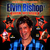 Raisin' Hell Revue by Elvin Bishop
