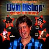 Raisin' Hell Revue by Elvin Bishop