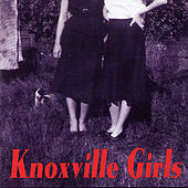 Knoxville Girls by Knoxville Girls
