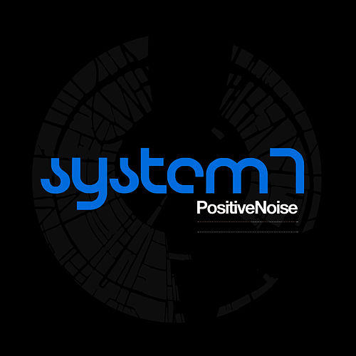 PositiveNoise by System 7