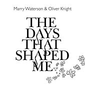 The Days That Shaped Me by Marry Waterson