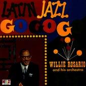 Latin Jazz Go Go Go by Willie Rosario