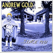 Since 1951 by Andrew Gold