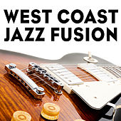 West Coast Jazz Fusion by Various Artists
