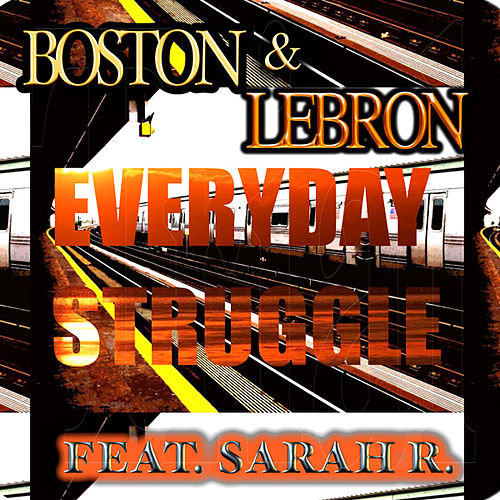 Everyday Struggle (feat. Sarah R.) by Boston