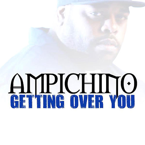 Getting Over You by Ampichino