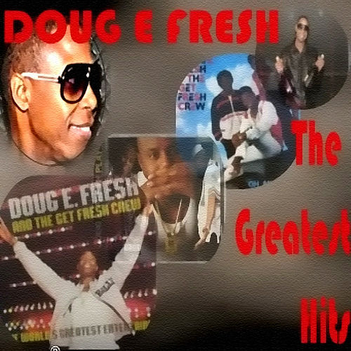 The Greatest Hits by Doug E. Fresh