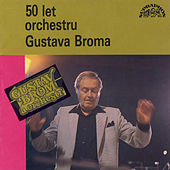 50 let orchestru Gustava Broma by Various Artists