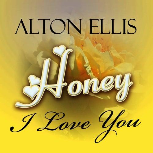 Honey, I Love You by Alton Ellis