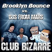 Club Bizarre by Brooklyn Bounce