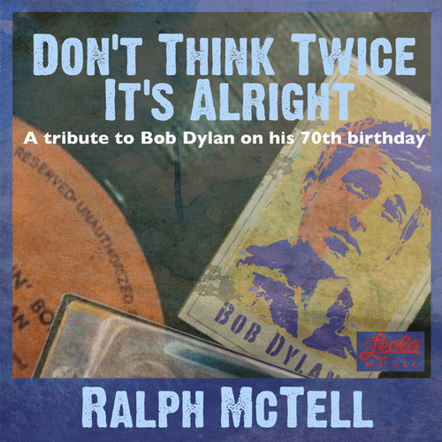 Don't Think Twice It's Alright by Ralph McTell