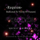 Requiem, Dedicated To Victim Of Tsunami by Shinji Ishihara