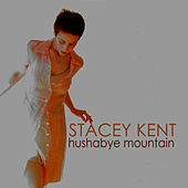 Hushabye Mountain by Stacey Kent