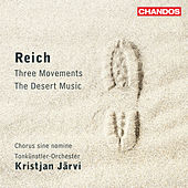 Reich: The Desert Music - Three Movements by Kristjan Jarvi